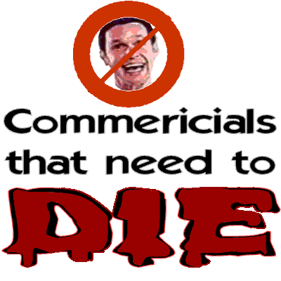 Commericials That Need to DIE logo