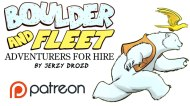 BW Approved Patreon: Boulder & Fleet