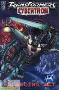 """Yesterday's"" Comic> Transformers Cybertron: Balancing Act"