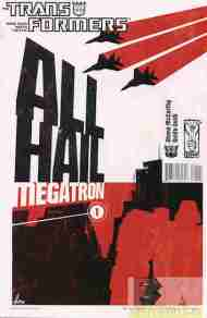 """Yesterday's"" Comic> Transformers: All Hail Megatron #1"